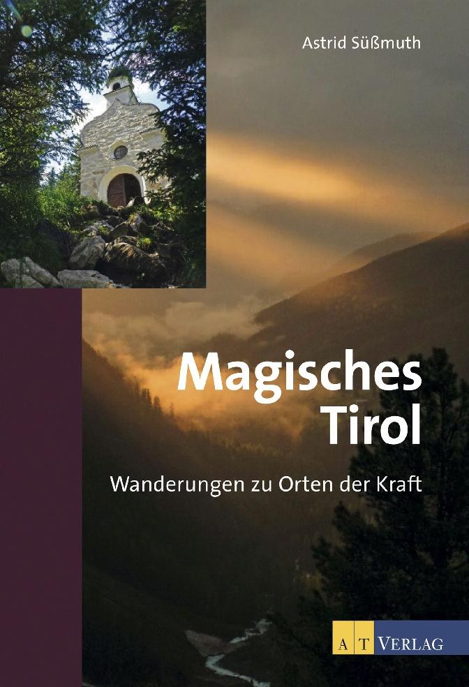 Magisches Tirol - Wanderungen zu Orten der Kraft