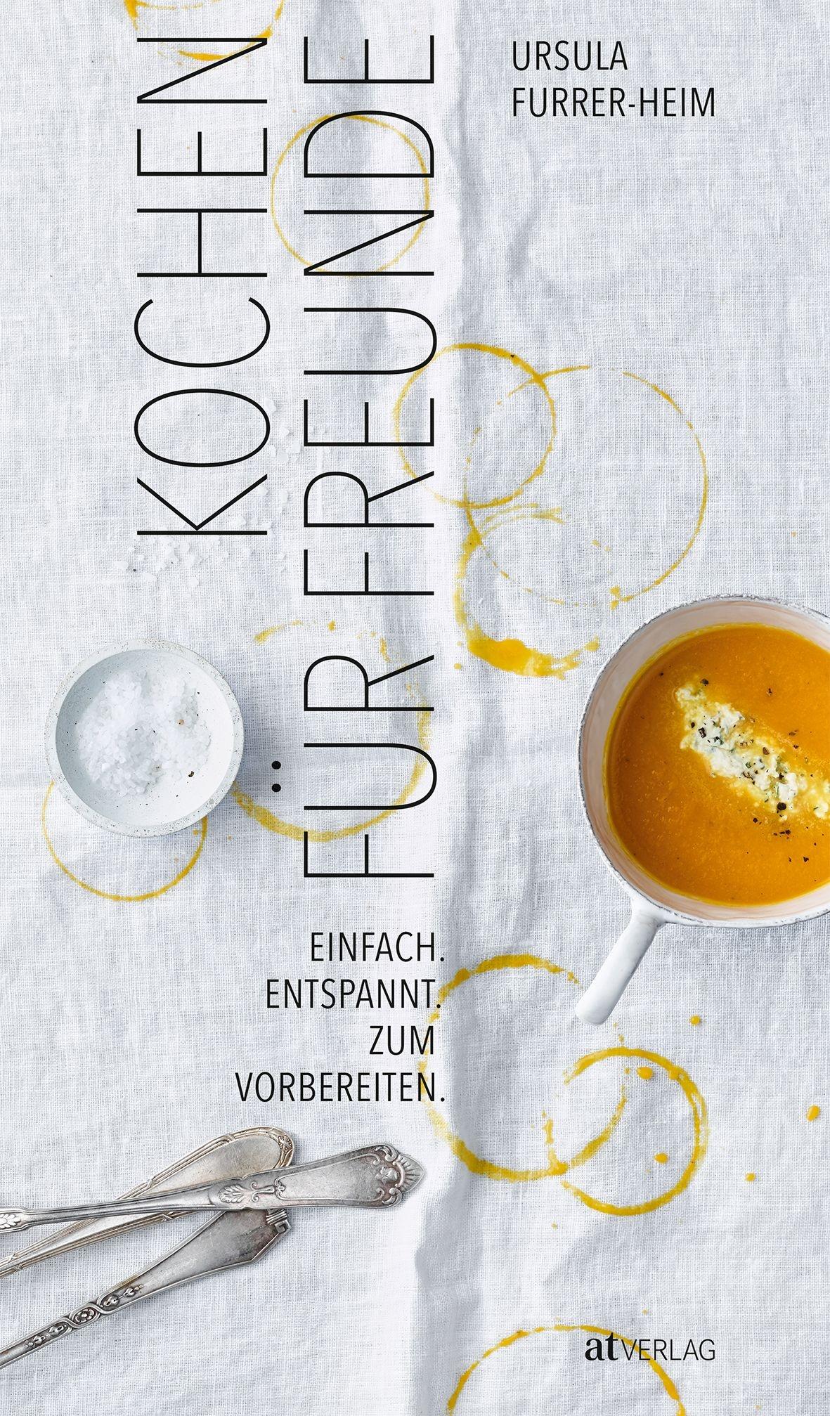 Buch Kochen Für Freunde Von Ursula Furrer Heim At Verlag