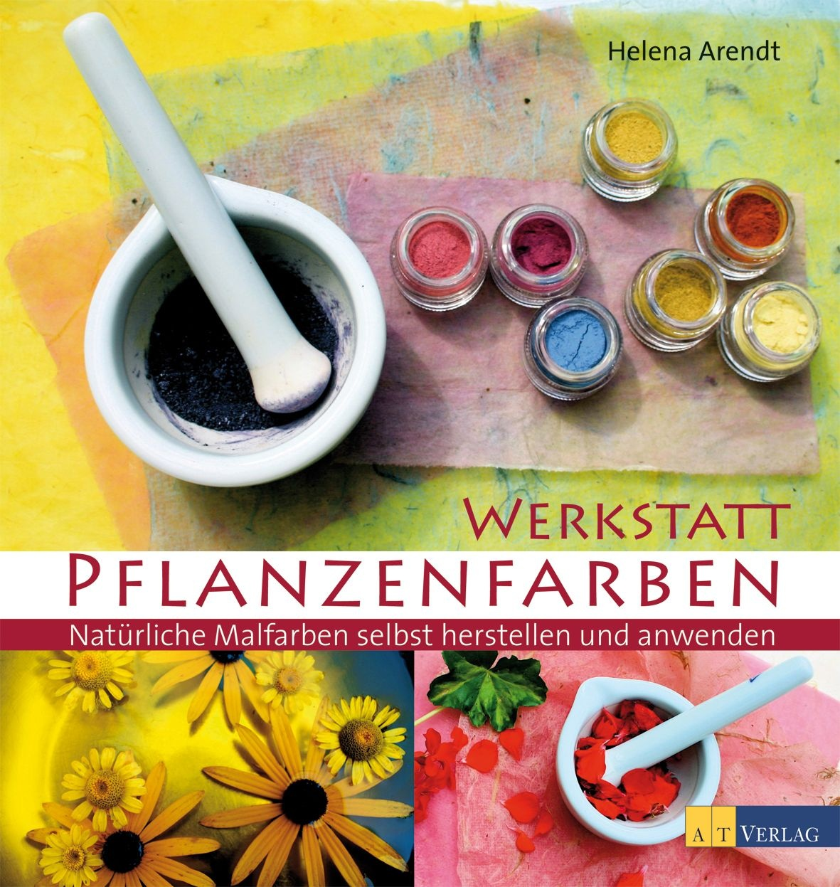 buch werkstatt pflanzenfarben von helena arendt at verlag. Black Bedroom Furniture Sets. Home Design Ideas