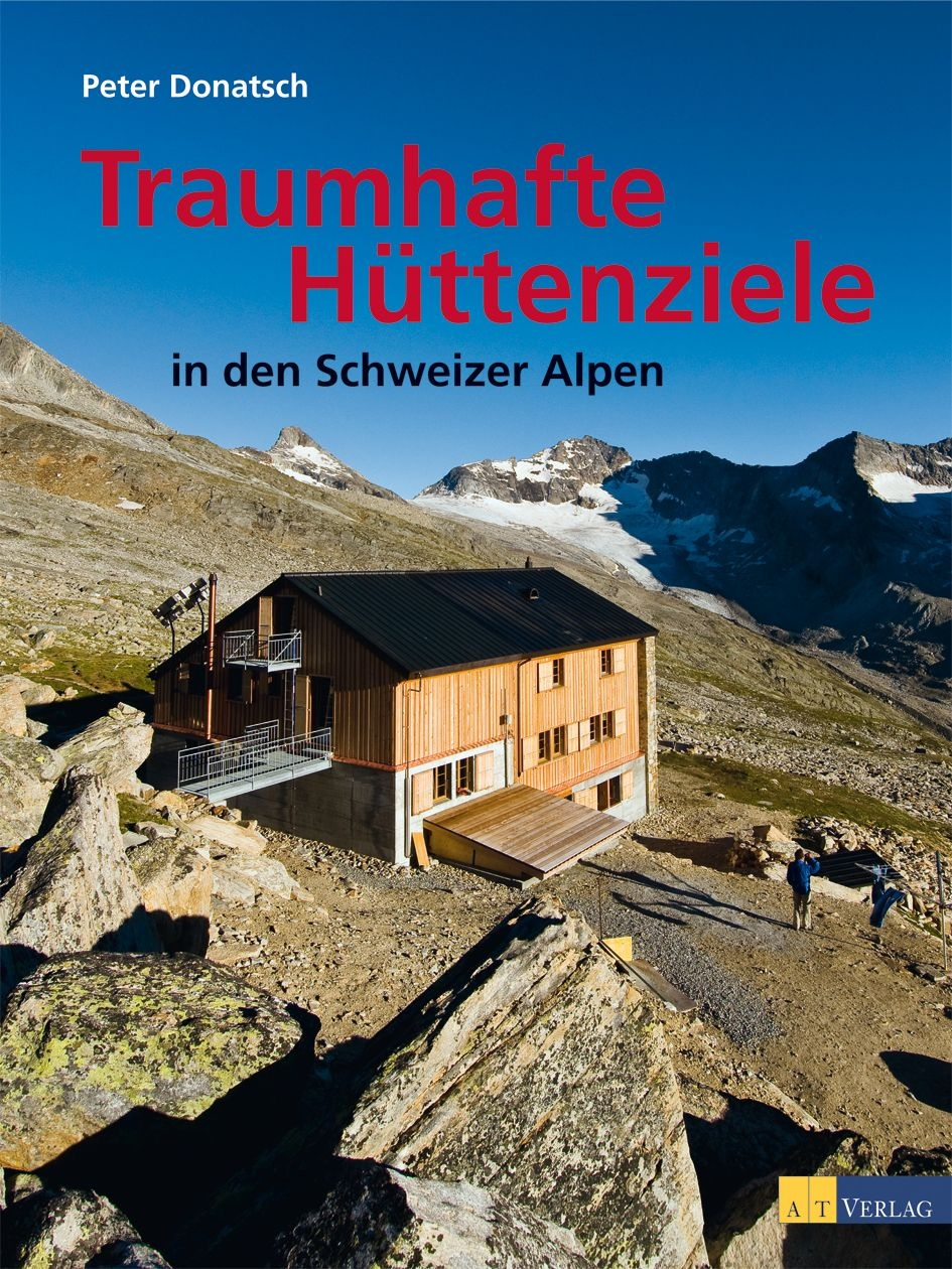 buch traumhafte h ttenziele in den schweizer alpen von peter donatsch at verlag. Black Bedroom Furniture Sets. Home Design Ideas