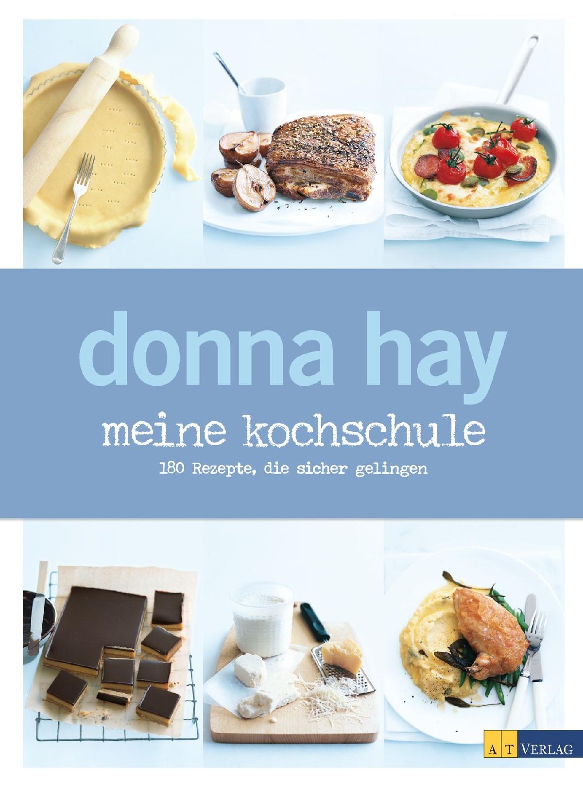 Kochschule buch  Buch: Meine Kochschule von Donna Hay • AT Verlag