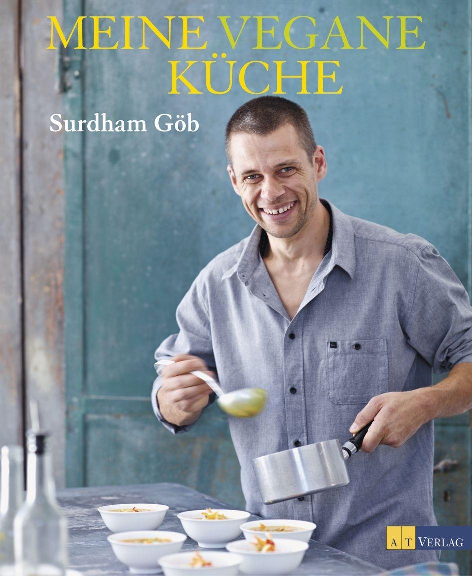 Buch: Meine vegane Küche von Surdham Göb, Oliver Brachat • AT Verlag