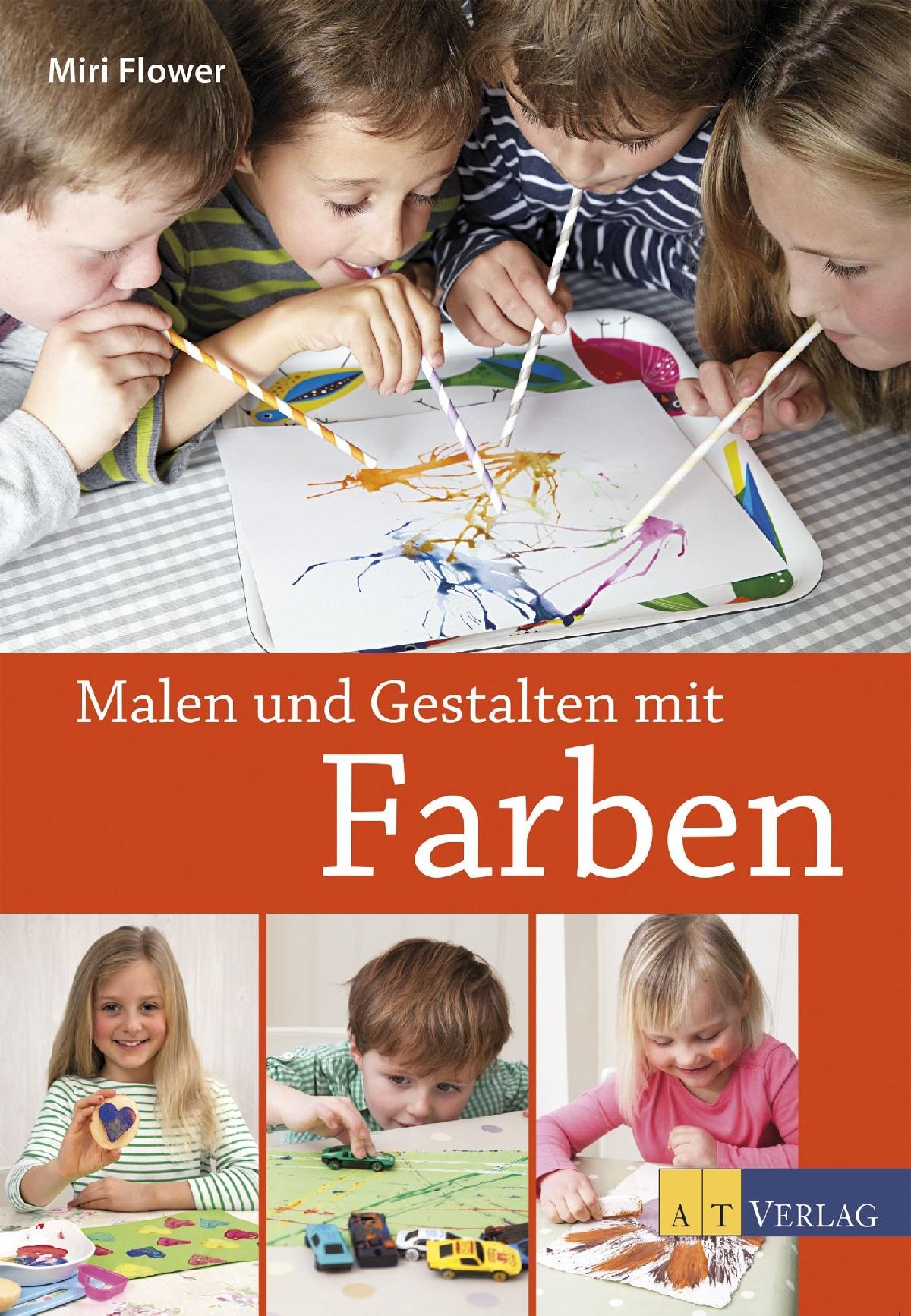 Buch: Malen und Gestalten mit Farben von Miri Flower • AT Verlag