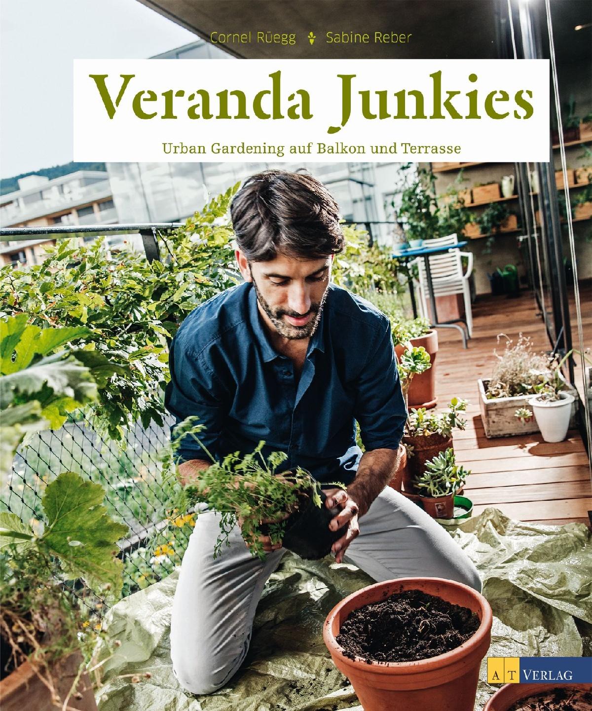 Sehr Buch: Veranda Junkies von Cornel Rüegg, Sabine Reber • AT Verlag CP65