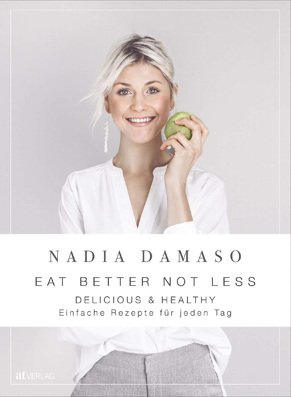 Eat Better Not Less - Delicious & Healthy
