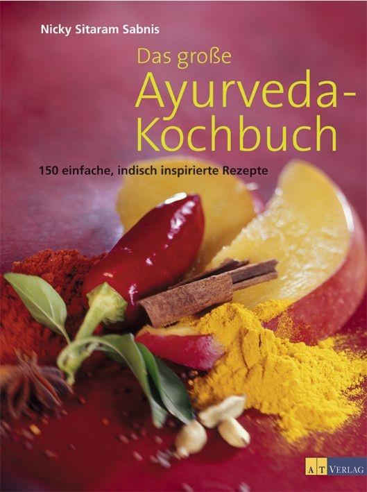 Buch: Das grosse Ayurveda-Kochbuch von Nicky Sitaram Sabnis • AT ...