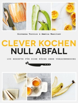 Cover: Clever kochen - null Abfall