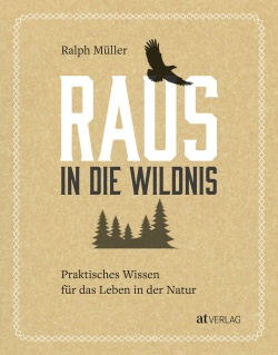 Cover: Raus in die Wildnis