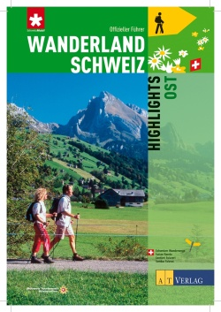 Wanderland Schweiz - Highlights Ost