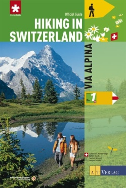 Cover: Hiking in Switzerland Bd. 1 - Via Alpina