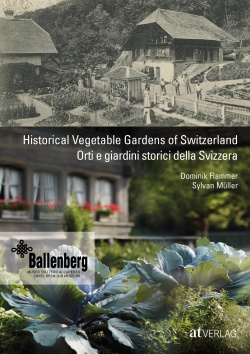 Cover: Historical Vegetable Gardens of Switzerland Orti e giardini storici della Svizzera